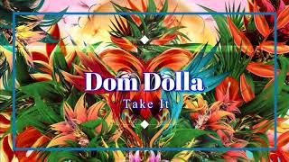 Download Song Dom Dolla - Take It (Extended Mix) Free StafaMp3