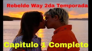 Rebelde Way II - Capitulo 1 Completo