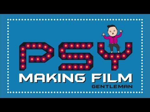Psy - Gentleman (젠틀맨) M v Making Film video