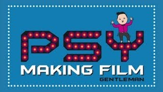 PSY - GENTLEMAN (젠틀맨) M/V Making Film