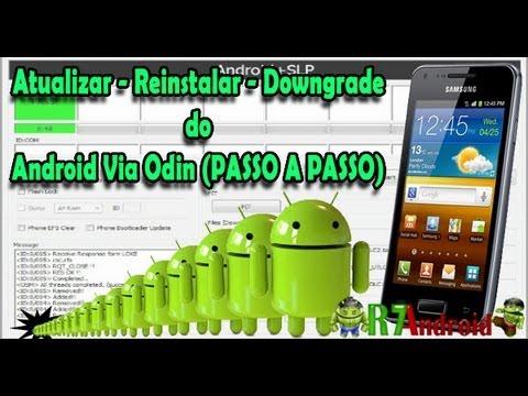 Como Atualizar - Reinstalar - Downgrade do Android via Odin Tutorial