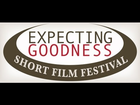 Expecting Goodness Short Film Festival: The Project