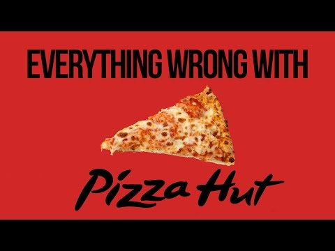 Everything Wrong With Pizza Hut