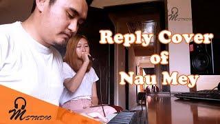 Download Lagu Reply Cover of Nau Mey by Chimi Nangsel Latest Bhutanese Song 2018 Gratis STAFABAND