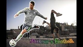 Khi đá bóng kết hợp với Parkour (Footbal + Parkour)