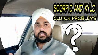 Mahindra Scorpio and Xylo Clutch problems, reply to your questions