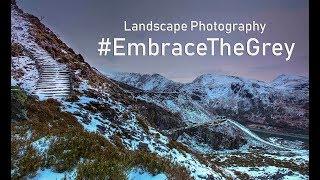 Landscape Photography...#EmbracetheGrey & Landscape Photography on Youtube Challange