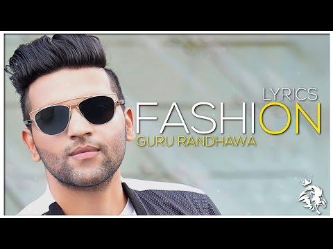 FASHION | Lyrics | Guru Randhawa | Latest Punjabi Song 2016 | Syco TM