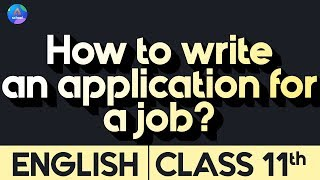 Class 11th | English | How To Write an Application for a Job? | Day 1.1