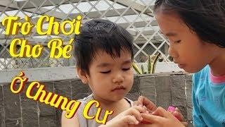 Trò Chơi Muôn Màu Cho Bé Ở Chung Cư | Games for Children in Vietnam Apartment Building