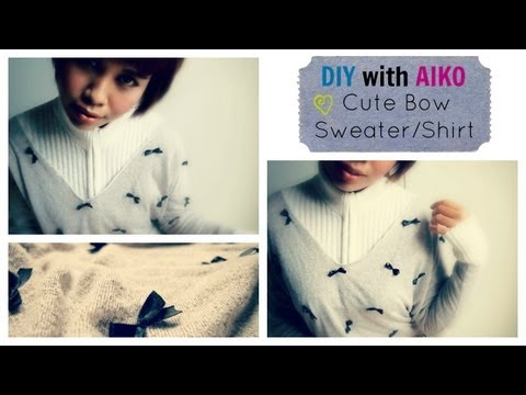 DIY Fashion : Cute Bow Shirt/Sweater Tutorial