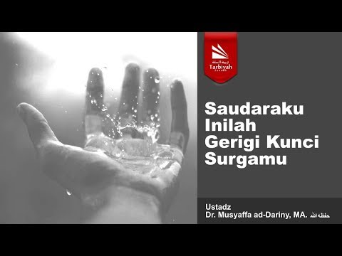 Saudaraku Inilah Gerigi Kunci Surgamu | Ustadz Dr. Musyaffa ad-Dariny, MA.