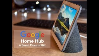 The Google Home Hub is a Great Device with Superb Features