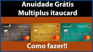 ANUIDADE GRÁTIS NOS CARTÕES ITAUCARD MULTIPLUS 2.0!