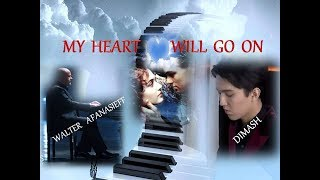 DIMASH/W.AFANASIEFF.  MY HEART WILL GO ON  and piano (фортепьяно)