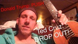 Donald Trump Song, PUSH, Ted Cruz Drop Out of the Race!  (Politically Jamming in my PJs)