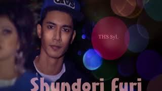 Shundori furi Sylhety Rap song by THS SyL সিলেটি রেপ গান