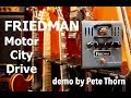 FRIEDMAN Motor City Drive, demo by Pete Thorn