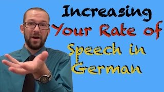 Increasing Your Rate of Speech in German - German Learning Tips #17 - Deutsch lernen