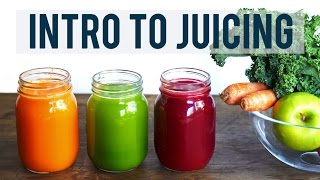 INTRO TO JUICING | Juicing Benefits and Tips + 3 YUMMY RECIPES