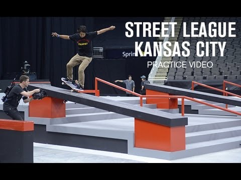 Street League 2013: Kansas City Practice Video - TransWorld SKATEboarding