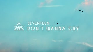 ??? (SEVENTEEN) - ?? ?? ?? (Don't Wanna Cry) Piano Cover