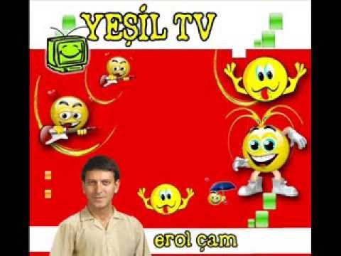 EROL �AM YE��L TV 2 �K�Z �LE �NE��N A�K H�KAYES�