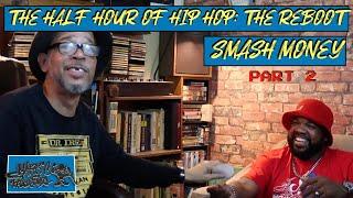 HALF HOUR OF HIP HOP: SMASH MONEY (part two)