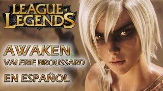 League of Legends - Awaken - Valerie Broussard - Trailer song - Season 9 - En español