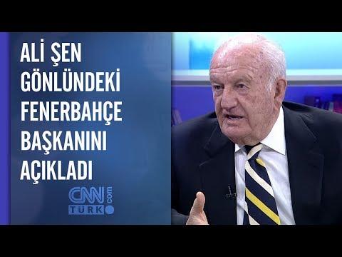 Ali Şen gönlündeki Fenerbahçe başkanını açıkladı
