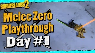 Borderlands 2 | Melee Zero Playthrough Funny Moments And Drops | Day #1