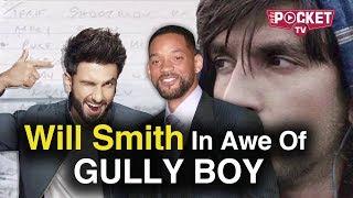 Will Smith Video On Instagram Reacting On Gully Boy | Will Smith Praising Ranveer Singh | Gully Boy