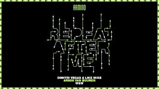 Dimitri Vegas & Like Mike x Armin van Buuren x W&W - Repeat After Me (Extended Mix)