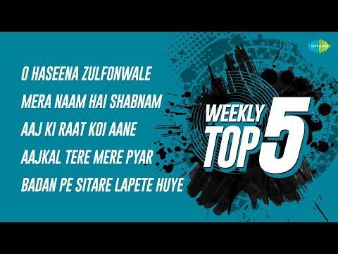 Weekly Top 5 | O Haseena Zulfonwale | Mera naam Hai | Aaj Ki Raat | Aajkal Tere Mere|Badan Pe Sitare
