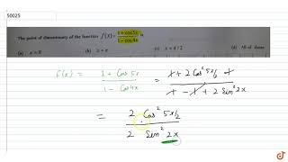 the point of discontinuity of the function `f(x)=(1+cos5x)/(1-cos4x)` is
