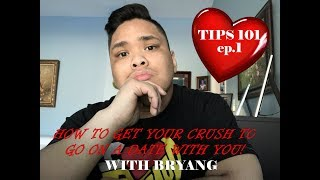 TIPS ON HOW TO GO ON A DATE WITH YOUR CRUSH - TIPS Ep  1