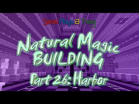 Natural Magic Building Pt. 26: Harbor