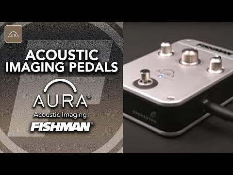 Fishman Acoustic Aura Effects Pedals Aura Acoustic Imaging Pedals
