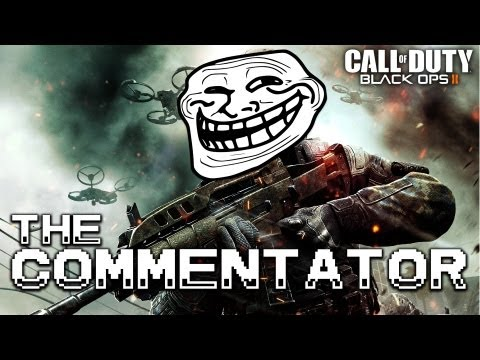 The Commentator (Black Ops 2 Trolling)