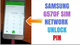 SAMSUNG SM G570F SIM NETWORK PIN UNLOCK DONE | ROOT AND UNLOCK DONE BY Z3X TOOLS | G570F UNLOCK DONE