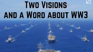 Two Visions and a Word about WW3