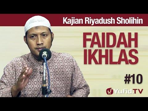 Kajian Kitab Riyadush Sholihin #10: Faidah Ikhlas Ustadz Zaid Susanto, Lc
