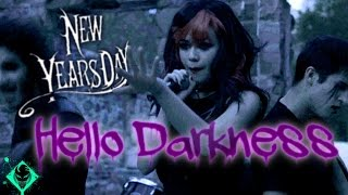 Watch New Years Day Hello Darkness video