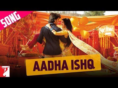 Aadha Ishq - Song - Band Baaja Baaraat