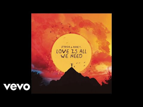 FTampa, Anne Marie - Love Is All We Need (Audio) ft. Anne M.