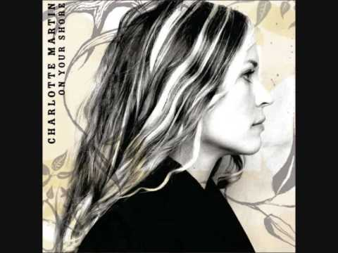 Charlotte Martin - Every Time It Rains