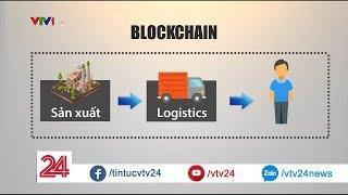 Làm thế nào để phát triển công nghệ Blockchain tại Việt Nam?  - Tin Tức VTV24