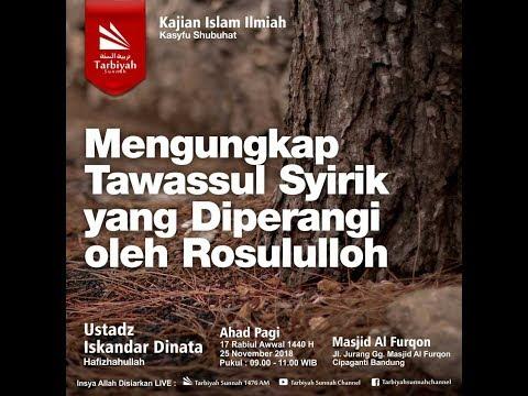 Live    MENGUNGKAP TAWASSUL SYIRIK YANG DIPERANGI OLEH ROSULULLOH - Ustadz Iskandar Dinata Lc
