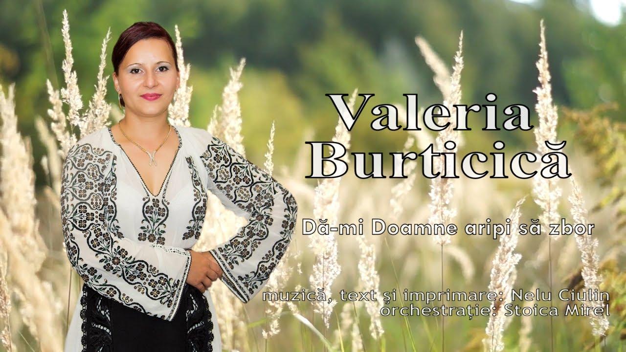 Valeria Burticica -  Da-mi Doamne aripi sa zbor ( Audio Oficial )
