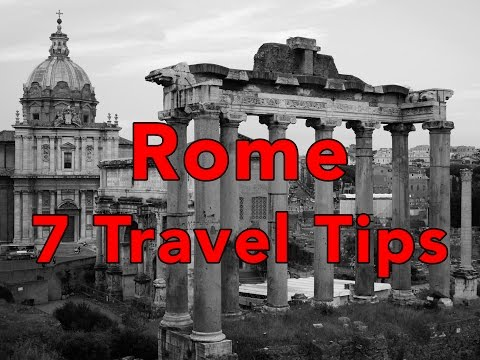7 Tips for a GREAT trip to Rome